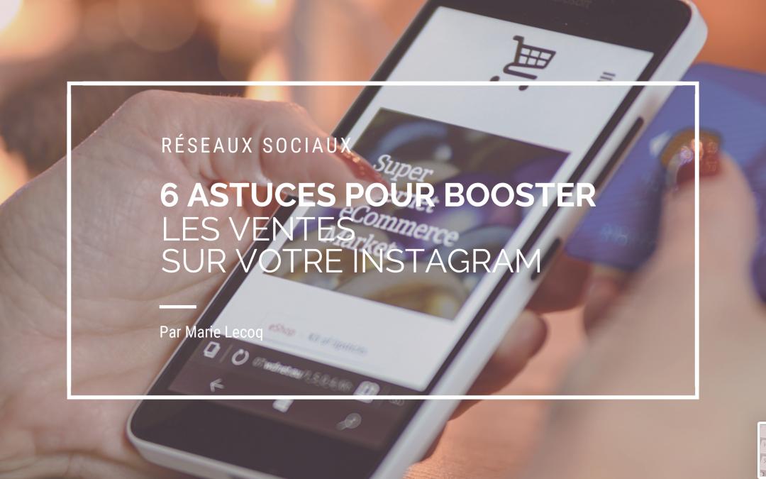 6 astuces pour booster les ventes sur votre Instagram