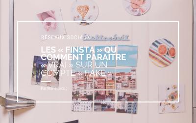 Instagram : «finsta» ou comment paraître vrai sur un faux compte