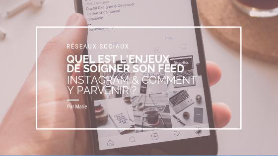 Quel est l'enjeux d'avoir une jolie page Instagram et comment y parvenir ?